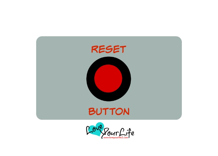 7 Steps to Help You Push Your Reset Button